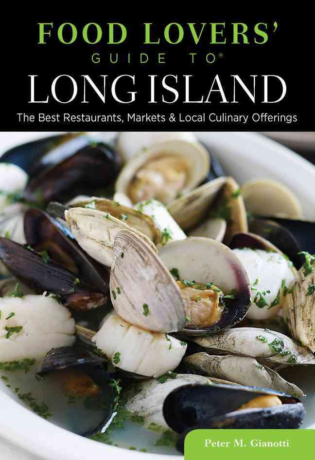 Food Lovers' Guide to Long Island By Gianotti, Peter