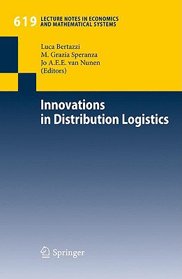 Innovations in Distribution Logistics By Bertazzi, Luca (EDT)/ Speranza, M. Grazia (EDT)/ Nunen, A. E. E. van (EDT)